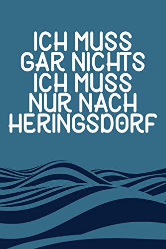 Ich Muss Gar Nichts - Ich Muss Nur Nach Heringsdorf: Heringsdorf Kalender & Planer 2021 / Ostsee Liebhaber / Usedom Urlaub Geschenk / Softcover / A5