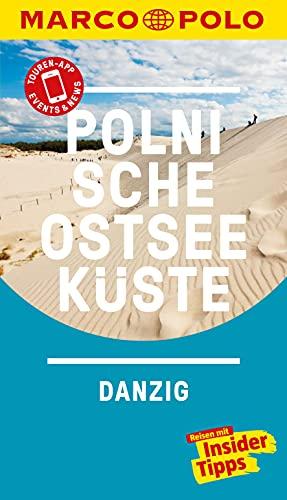 MARCO POLO Reiseführer Polnische Ostseeküste, Danzig: Reisen mit Insider-Tipps. Inkl. kostenloser Touren-App und Event&News (MARCO POLO Reiseführer E-Book)
