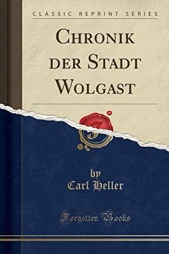 Chronik der Stadt Wolgast (Classic Reprint)