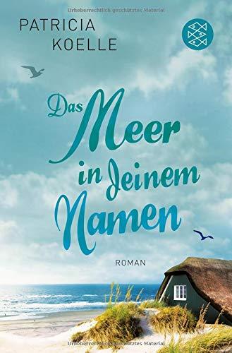Das Meer in deinem Namen: Roman (Ostsee-Trilogie, Band 1)