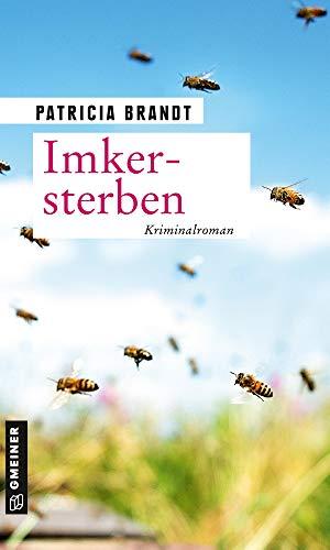 Imkersterben: Kriminalroman (Kriminalromane im GMEINER-Verlag)