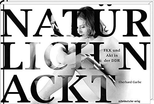 Natürlich nackt: FKK und Akt in der DDR
