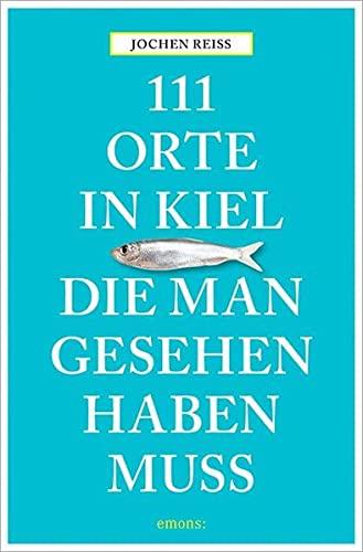 111 Orte in Kiel, die man gesehen haben muss
