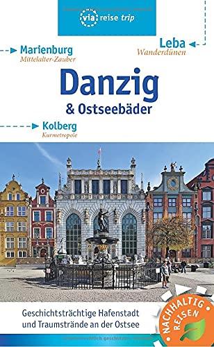 Danzig & Ostseebäder: Marienburg, Leba, Kolberg