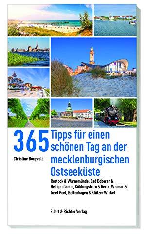 365 Tipps für einen schönen Tag an der mecklenburgischen Ostseeküste: Rostock & Warnemünde, Bad Doberan & Heiligendamm, Kühlungsborn & Rerik, Wismar & ... Bad Doberan, Warnemünde, Rostock