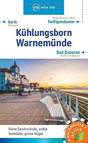 Kühlungsborn – Warnemünde: Mit Bad Doberan, Rerik und Heiligendamm (via reise trip)