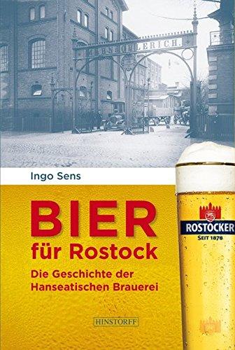 Bier für Rostock: Die Geschichte der Hanseatischen Brauerei