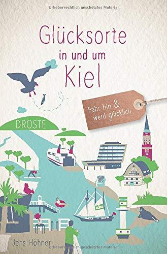 Glücksorte in und um Kiel: Fahr hin und werd glücklich
