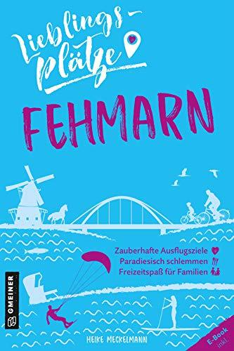 Lieblingsplätze Fehmarn (Lieblingsplätze im GMEINER-Verlag)