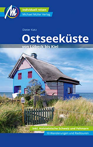 Ostseeküste Reiseführer Michael Müller Verlag: von Lübeck bis Kiel (MM-Reiseführer)