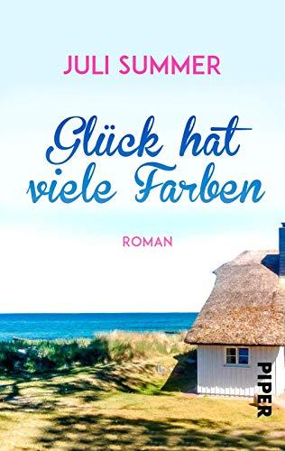 Glück hat viele Farben: Ein Ostsee-Liebesroman