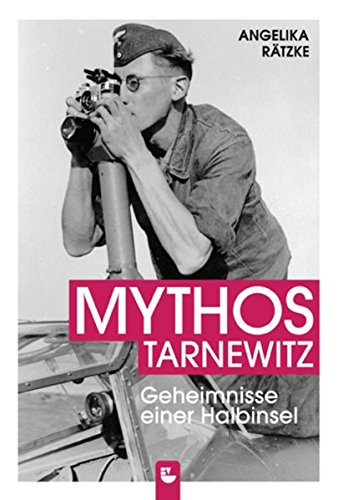 Mythos Tarnewitz: Geheimnisse einer Halbinsel