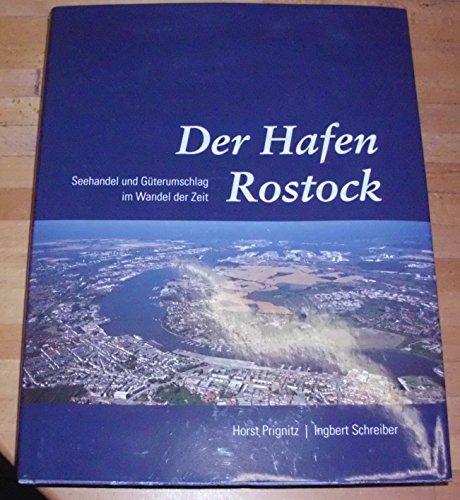 Der Hafen Rostock - Seehandel und Güterumschlag im Wandel der Zeit