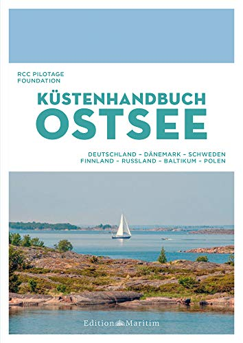 Küstenhandbuch Ostsee: Deutschland, Dänemark, Schweden, Finnland, Russland, Baltikum, Polen