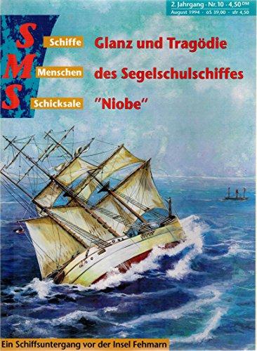 Schiffe Menschen Schicksale - Glanz und Tragödie des Segelschulschiffes Niobe Ein Schiffsuntergang vor der Insel Fehmann