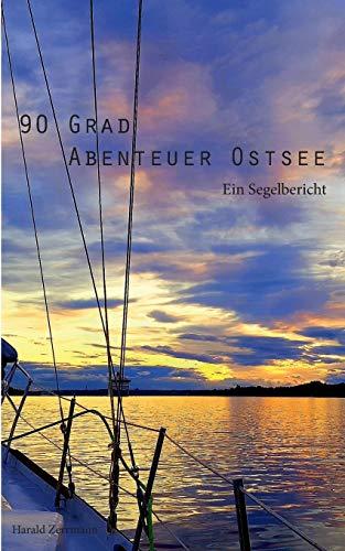 90 Grad Abenteuer Ostsee: Ein Segelbericht