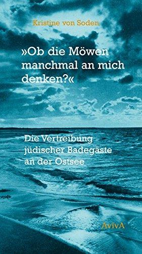 'Ob die Möwen manchmal an mich denken?': Die Vertreibung jüdischer Badegäste an der Ostsee