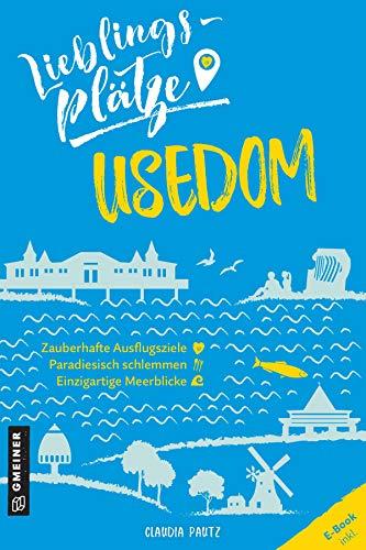Lieblingsplätze Usedom (Lieblingsplätze im GMEINER-Verlag)