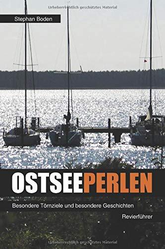 Ostseeperlen: Besondere Törnziele und besondere Geschichten aus Dänemark, Schweden und Deutschland (Segel-Revierführer, Band 3)