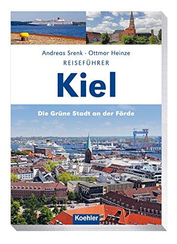 Reiseführer Kiel: Die grüne Stadt an der Förde