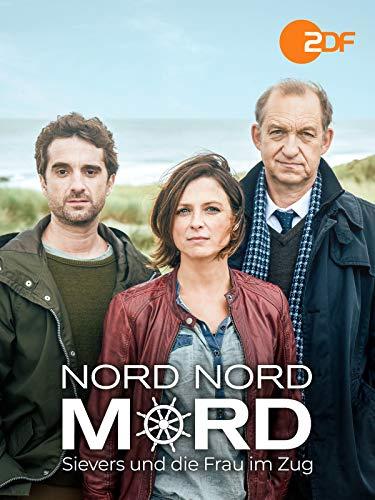 Nord Nord Mord - Sievers und die Frau im Zug