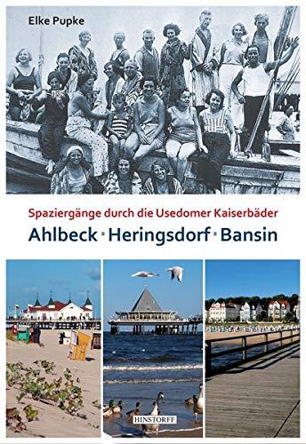 Ahlbeck - Heringsdorf - Bansin: Spaziergänge durch die Usedomer Kaiserbäder