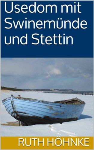 Usedom mit Swinemünde und Stettin
