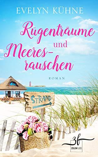 Rügenträume und Meeresrauschen: Ostsee-Roman (Inselträume 1)