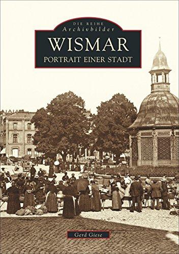 Wismar: Portrait einer Stadt