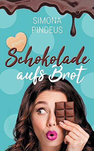 Schokolade aufs Brot: Roman